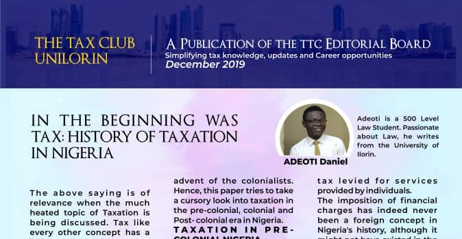 IN THE BEGINNING WAS TAX: A HISTORY OF TAXATION IN NIGERIA  By: ADEOTI Daniel Oluwatosin